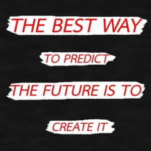 Spruch: The best way to predict the future is to create it